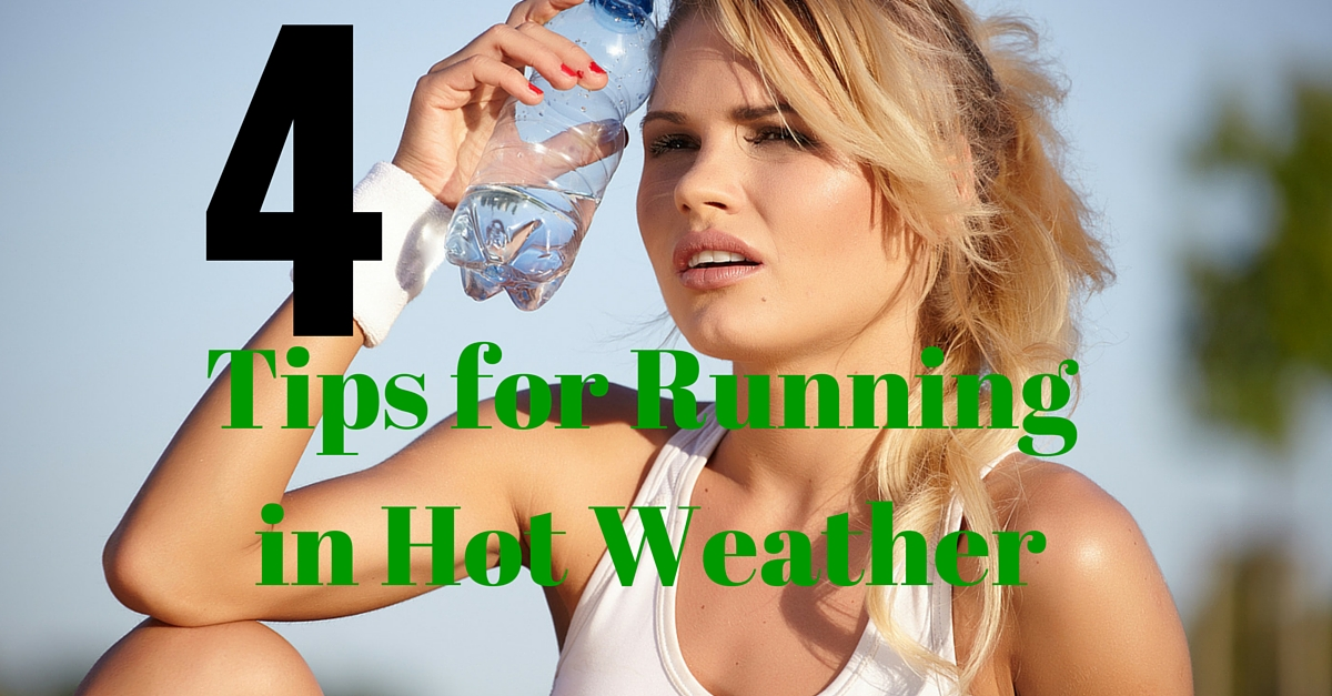 4 Must Have Tips to Run in Hot Weather
