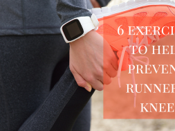 6 ExercisesTo Help PreventRunners Knee