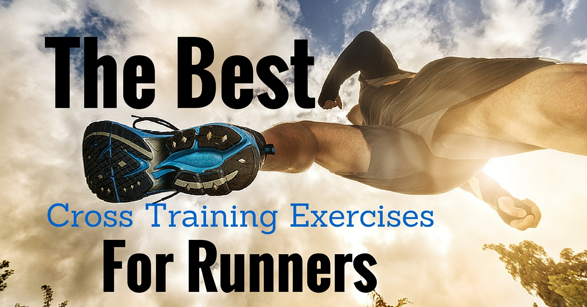 The Best Cross-Training Exercises for Runners