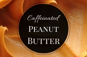 Caffeinated Peanut Butter