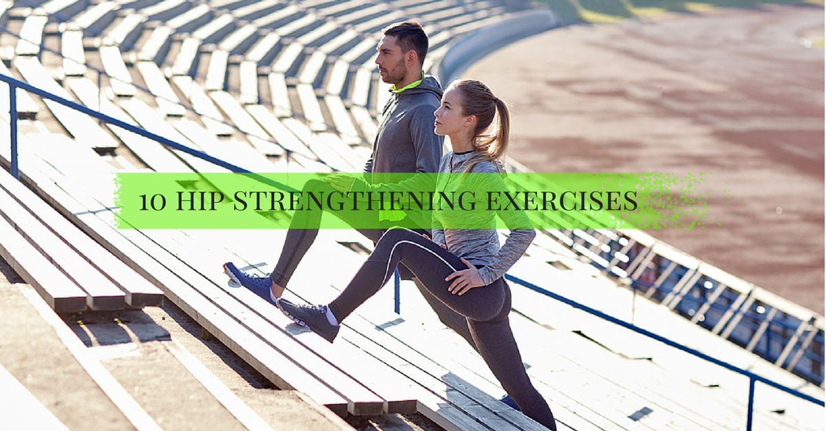 10 Key Hip Strengthening Exercises For Runners