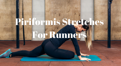 Piriformis StretchesFor Runners